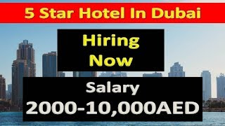Very Big 5 Star Hotel Jobs In Dubai Salary 4500AED Apply Online only Free | Hindi Urdu |