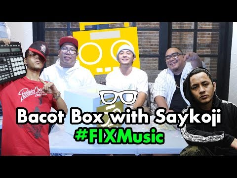 #FIXMusic : Bacot Box With Saykoji. Eps 1. Featuring Tuan Tigabelas