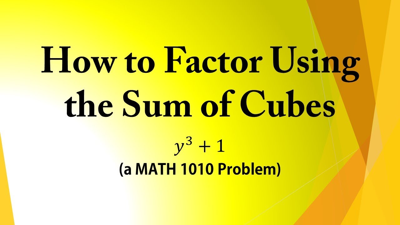 How To Factor Using The Sum Of Cubes (a Math 1010 Problem)