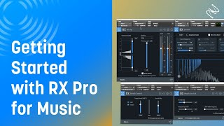 Getting Started with RX Pro for Music