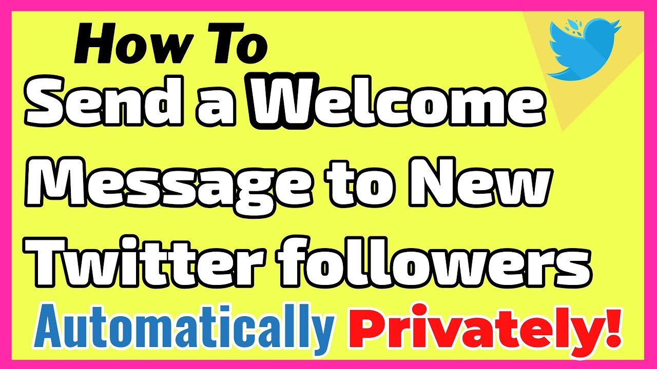 How to Send a Welcome Message to New Twitter Followers Privately