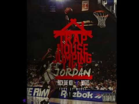Migos ft. Rich The Kid - Trap House Jumpin Like Jordan [CDQ/NoDJ] on YouTube