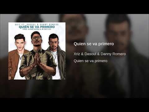 XRIZ Ft. Dasoul & Danny Romero Quien Se Va Primero.