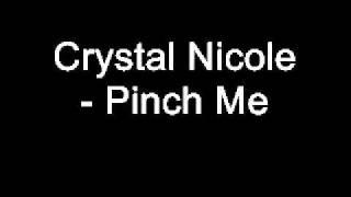 Crystal Nicole - Pinch Me