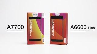 แกะกล่อง Lenovo A7700 และ A6600 Plus สมาร์ทโฟนสุดคุ้ม สเปคเด่น ราคาดี