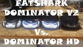 Fatshark Dominator HD Vs Dominator V2 Which One to Choose