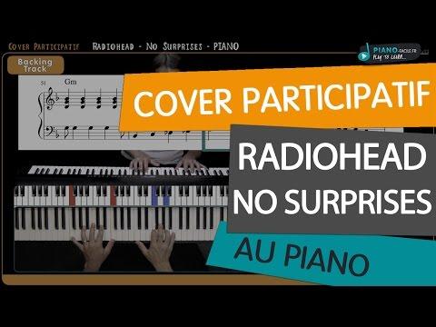 Cover Participatif #3 - No surprises - RADIOHEAD - Tuto Piano