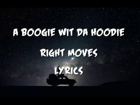 A Boogie Wit Da Hoodie - Right Moves (Lyrics)
