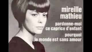 Mireille Mathieu -  Pourquoi Le Monde Est Sans Amour