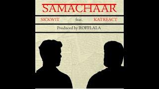 SAMACHAR - SICKWIT Feat. THE TRAIN | TEASER |Prod by ROFFLALA | #KatReactTrain | HINDI RAP | 2020