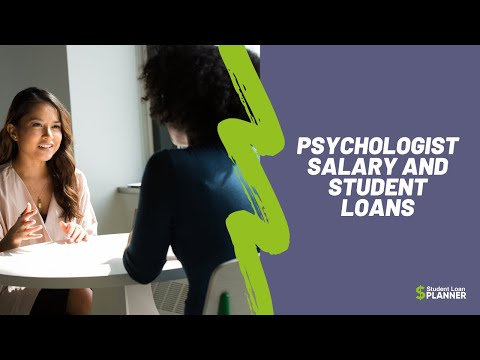 Psychologist Salary And Student Loans | Student Loan Planner