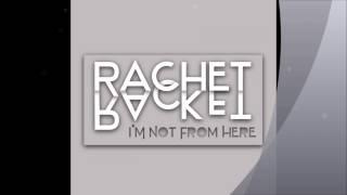"""rachet racket """"I"""