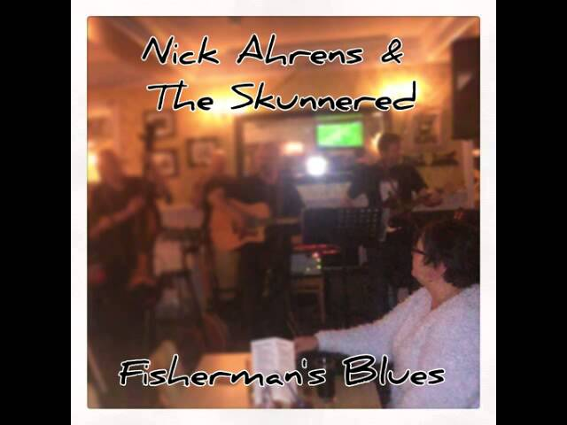 Fisherman's Blues by Nick Ahrens and The Skunnered