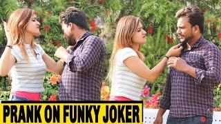 Prank On Funky Joker | Rits Dhawan
