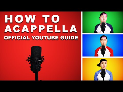 HOW TO ACAPPELLA (Official Guide)