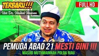 Download Pemuda Abad 21 MESTI GINI !!! - Ustadz Haikal Hassan Mp3 and Videos