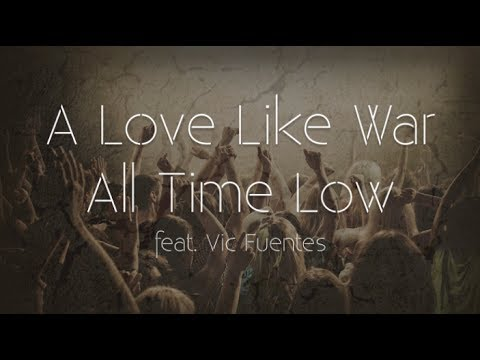 All Time Low - A Love Like War (Lyrics)