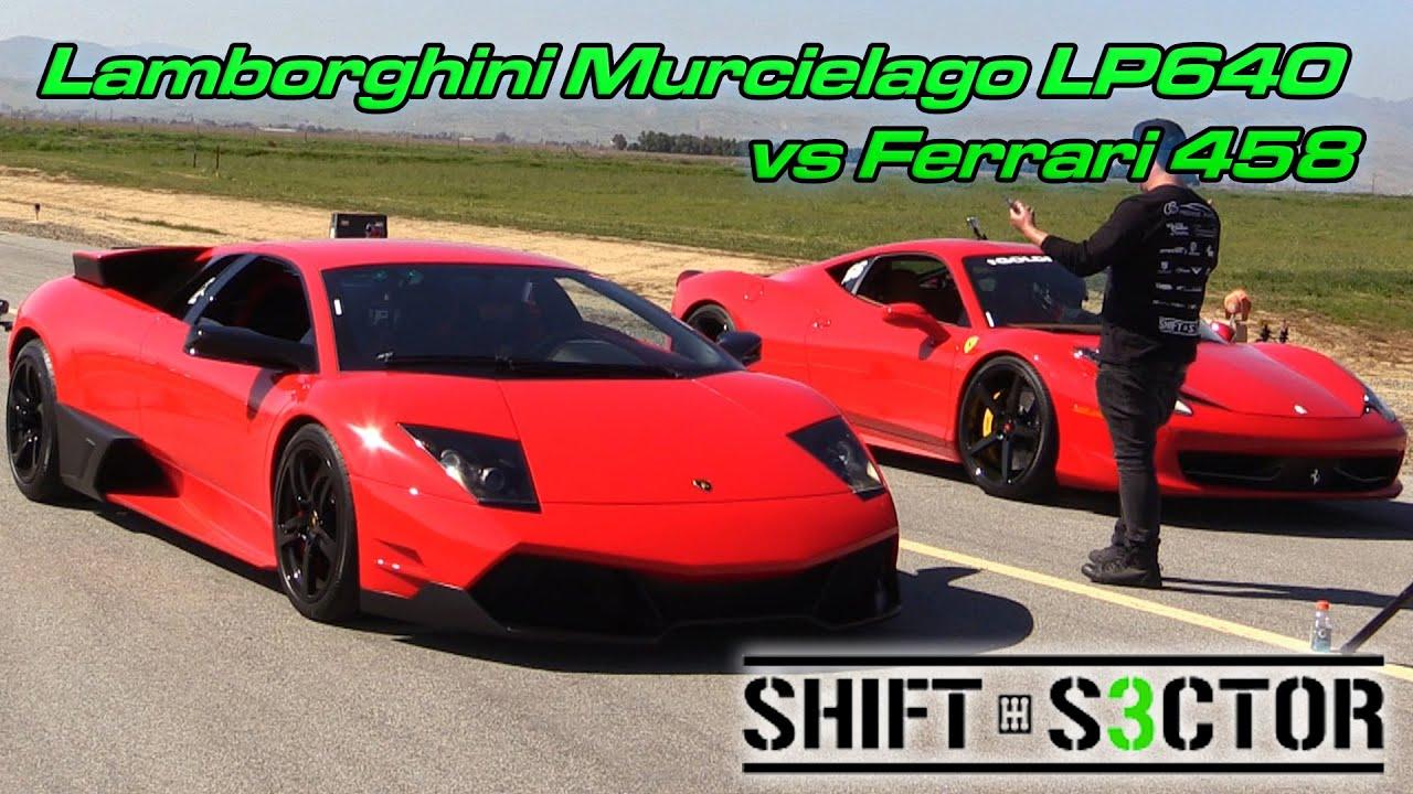 Lamborghini Murcielago Lp640 Vs Ferrari 458 Youtube