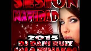 14 Sesion Navidad Solo Temazos Dj Dani Ruiz 2015