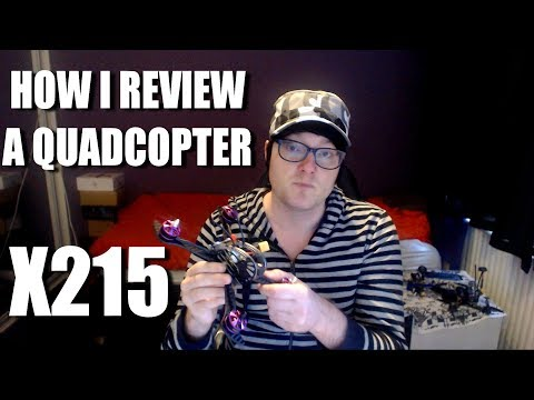 How I Review A Quadcopter - X215 Updated Version