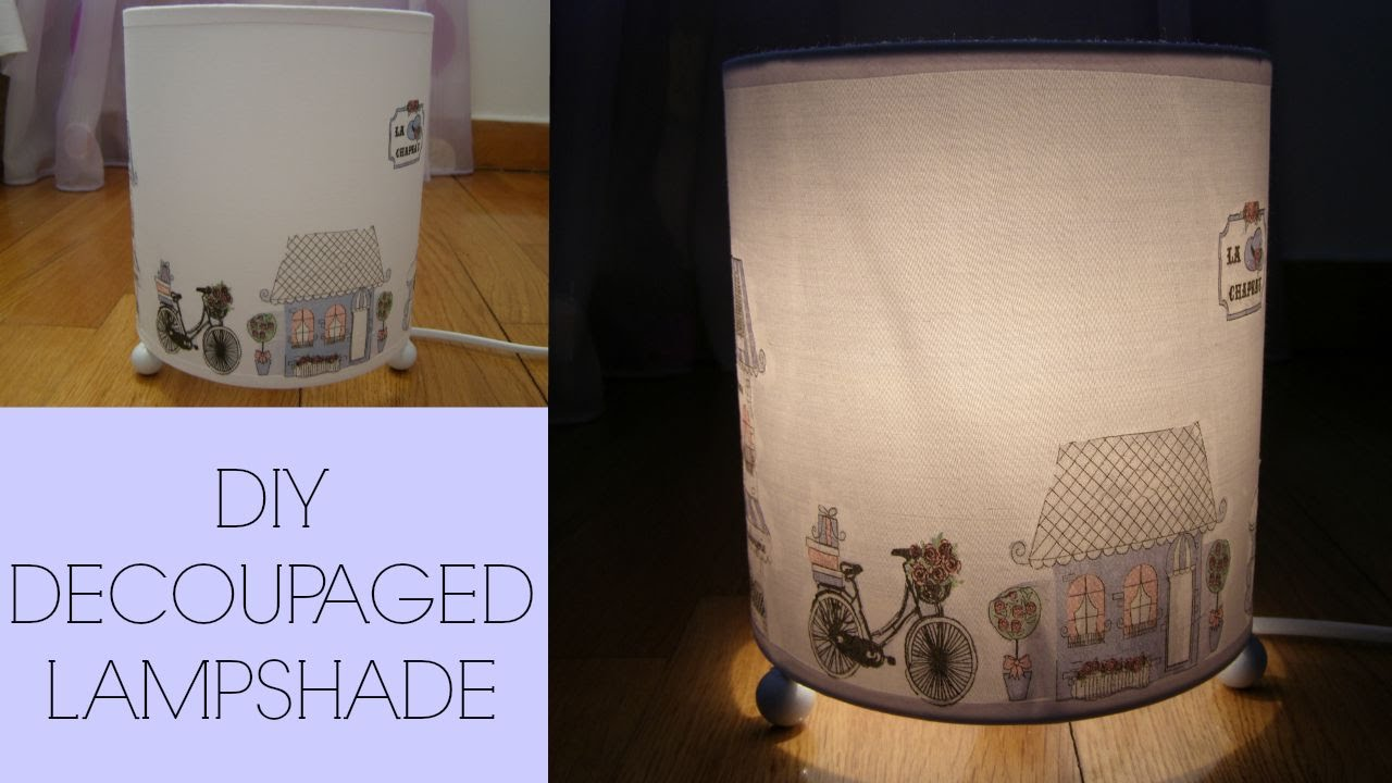DIY decoupaged lampshade (Paris themed napkin), How to decorate/revamp a  lamp