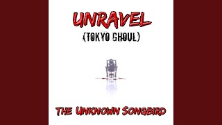 Unravel (Tokyo Ghoul)