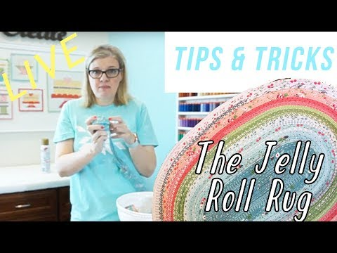Jelly Roll Rug Tips and Tricks! LIVE with Kimberly | Fat Quarter Shop