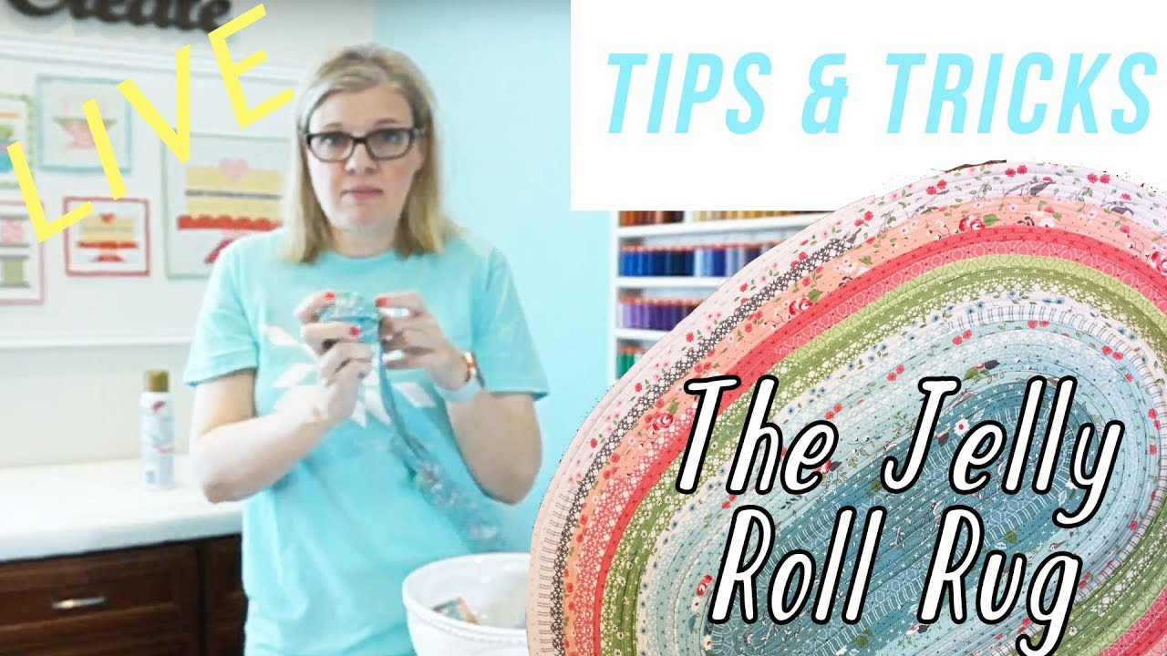 Jelly Roll Rug Tips and Tricks! LIVE