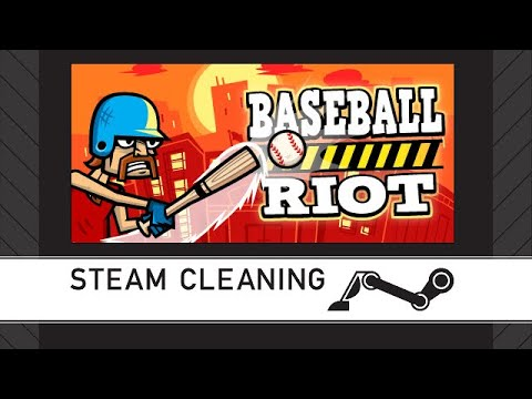 Steam Cleaning - Baseball Riot  