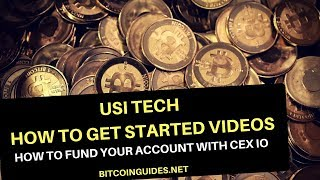 USI Tech How to Get Started Videos - How to Fund Your USI Tech Account With Cex io