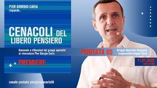 Pier Giorgio Caria risponde - CENACOLI DEL LIBERO PENSIERO - Puntata 5 - Gruppo operativo Bergamo