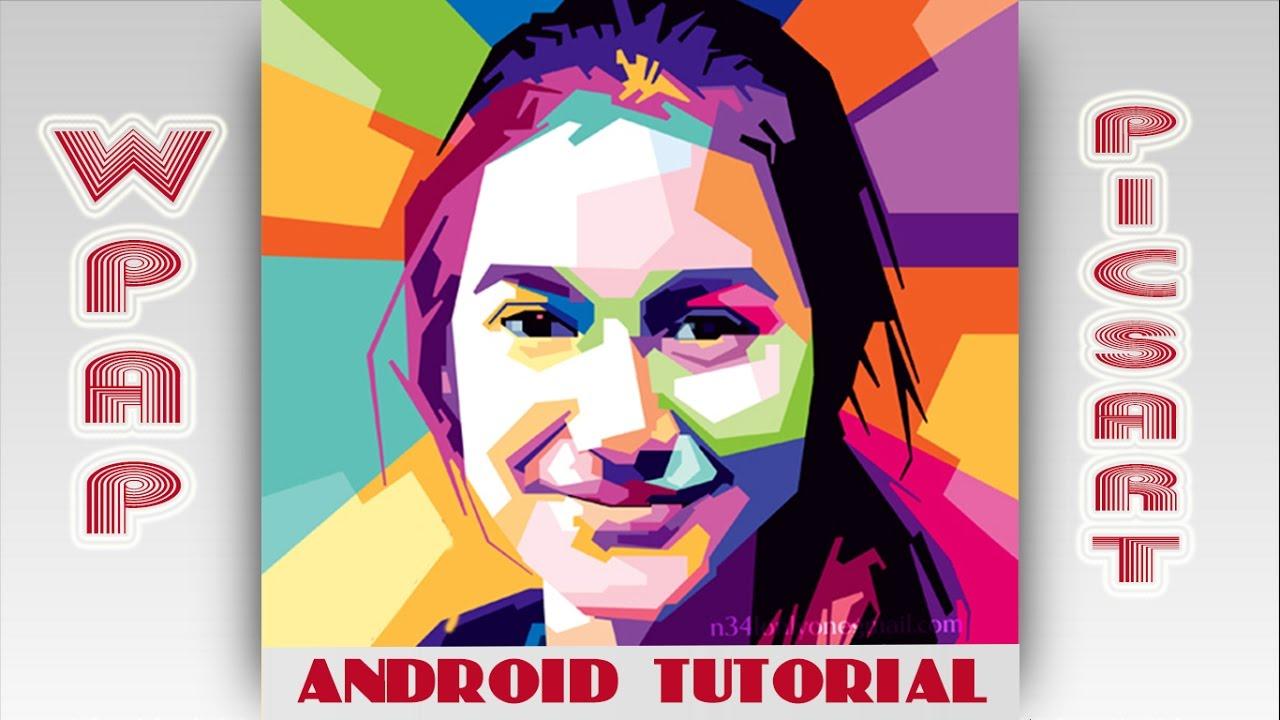 Cara edit foto WPAP di Android - YouTube