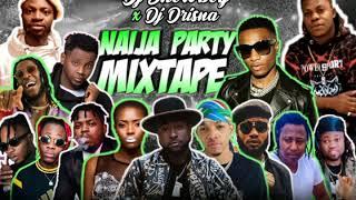 NAIJA PARTY MIXTAPE DJ SHOW BOY & DJ DRINA COLLABO 2020 MIXTAPE