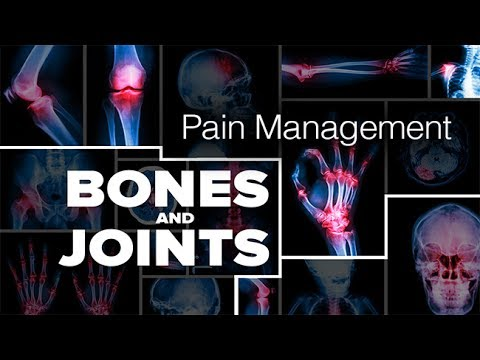 Bones and Joints: Pain Management