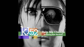 Watch Kj52 Help Me Change ft Rob Beckley Of Pillar video