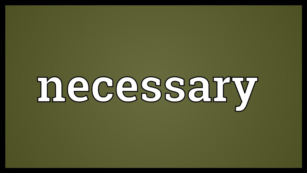 What does it mean to be necessary 65