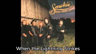 Watch Smokie When The Lightning Strikes video