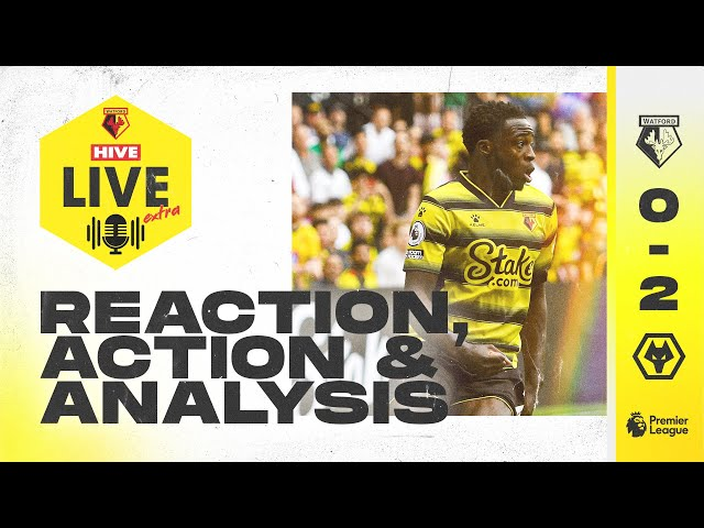 Ngakia Reaction, Highlights & Analysis | Watford 0-2 Wolves | Hive Live Extra