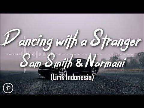 Sam Smith Normani - Dancing With A Stranger Lirik dan Arti  Terjemahan