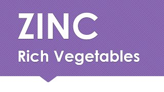 ZINC Rich In Vegetables - NATURAL MINERALS IN FOODS - BENEFITS OF WELLNESS