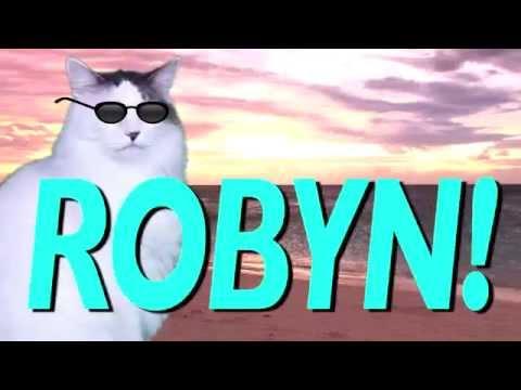 HAPPY BIRTHDAY ROBYN!  EPIC CAT Happy Birthday