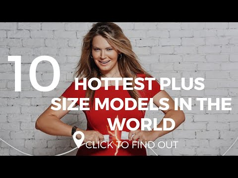 Top 10 Hottest Plus Size Models In The World. http://bit.ly/2Xc4EMY
