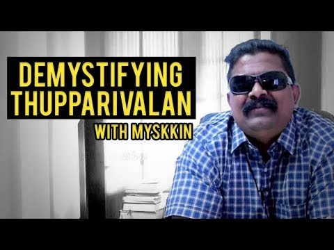 Demystifying Thupparivalan with director Mysskin