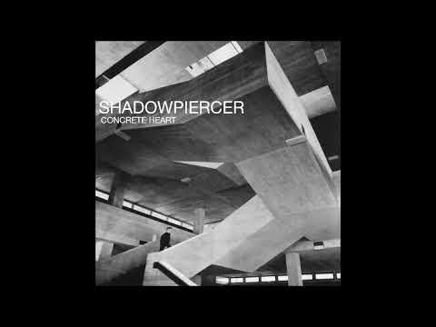 Shadowpiercer - Concrete Heart