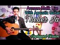 Theher Ja - Armaan Malik Live With Acoustic Guitar || Unplugged Version