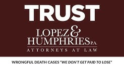 Wrongful Death Case Attorney Lakeland FL Sebring FL Plant City FL Lopez & Humphries, P.A.