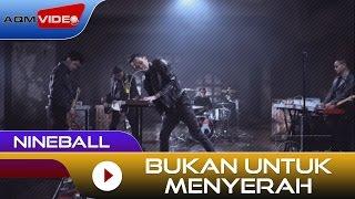 Nineball - Bukan Untuk Menyerah | Official Video