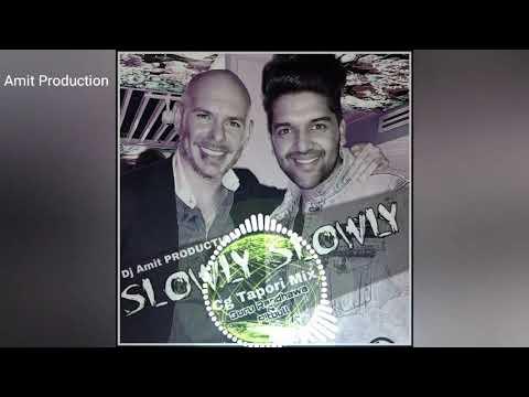 Slowly Slowly Dj Remix Ft Guru Randhawa And Pitbull DJ AMIT PRODUCTION