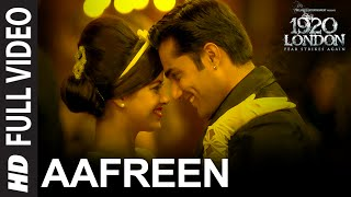 Aafreen (Full Video Song) | 1920 London