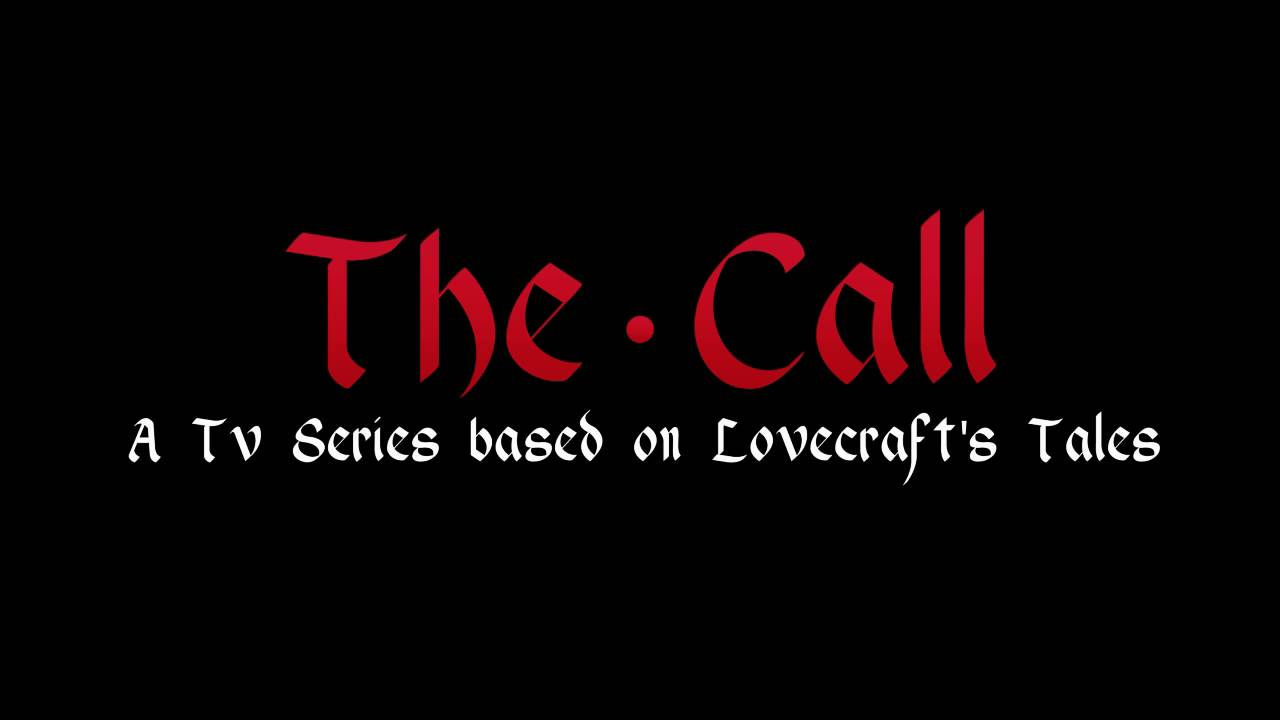 The Call - A Tv series based on Lovecraft's Tales - Teaser Trailer